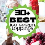 Multi-image pin with 4 different ice cream toppings and type saying 30+ best ice cream toppings.
