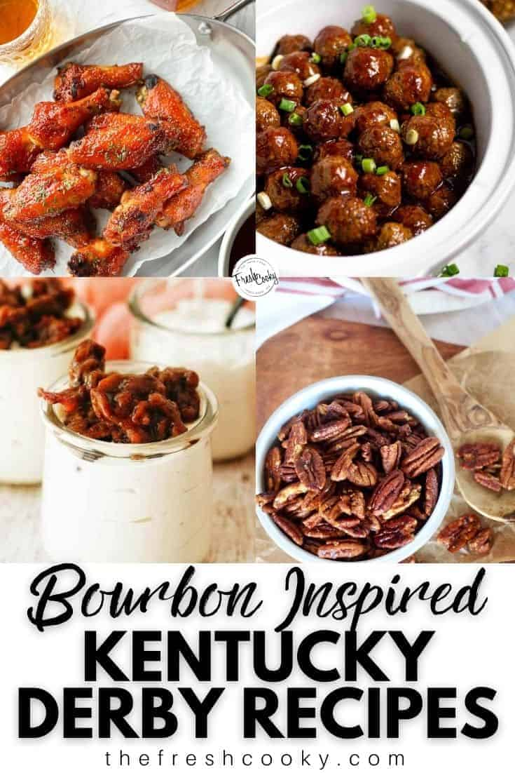 Pinterest Image Bourbon Inspired Kentucky Derby Recipes with images left to right, whiskey wings, whiskey meatballs, no bake cheese, maple bourbon pecans