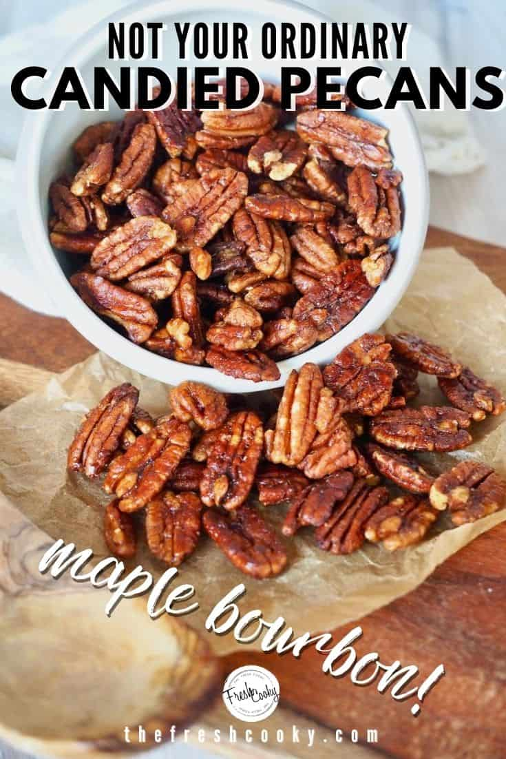 Pinterest Image with spilled white bowl of candied pecans and text overlay stating Not Your Ordinary Candied Pecans, Maple Bourbon!