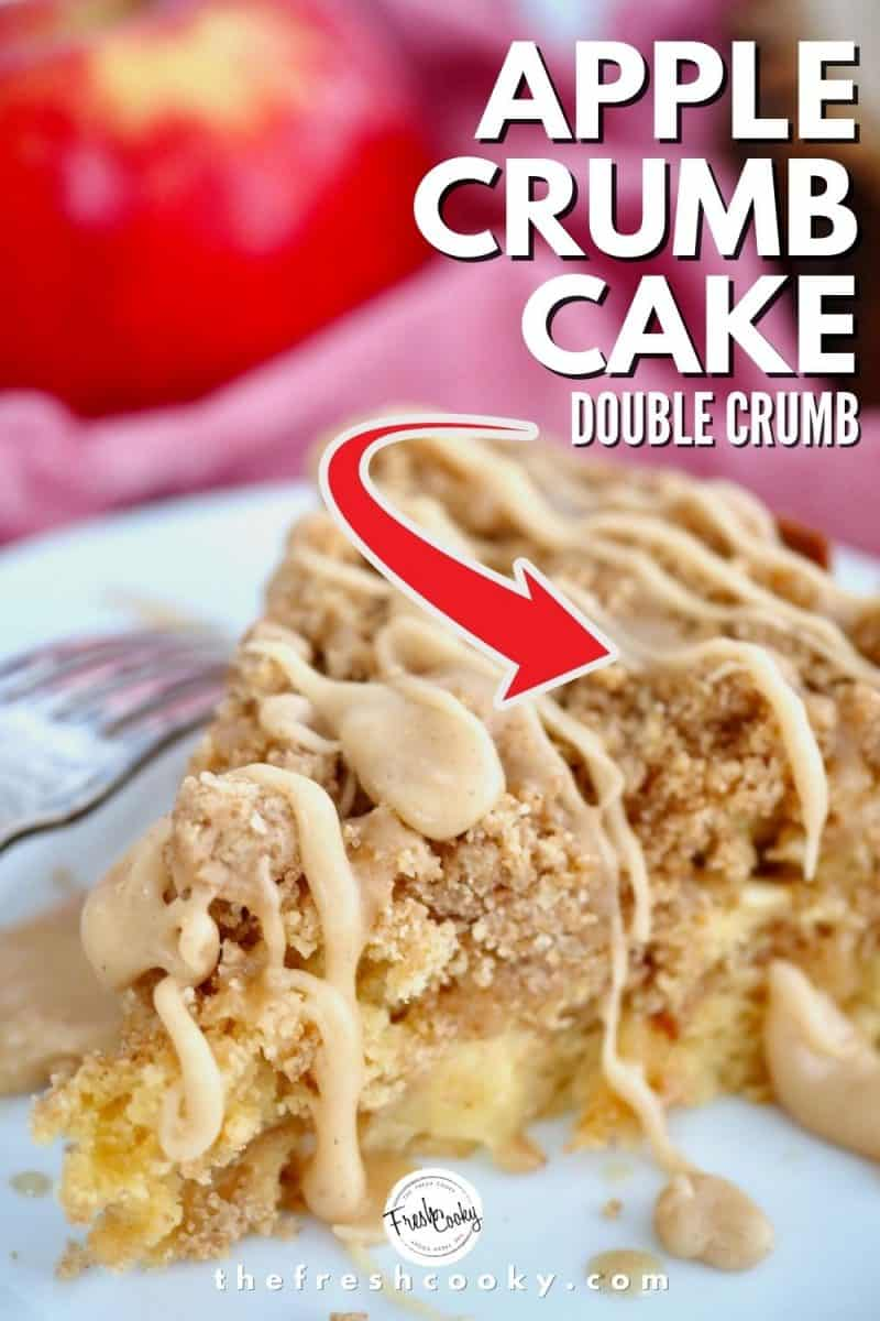Pinterest Image for Apple Crumb cake with text saying Double Crumb, with arrow pointing to large crumbs on a slice of apple crumb cake, sitting on a white plate with a red apple on a pink napkin in the background.