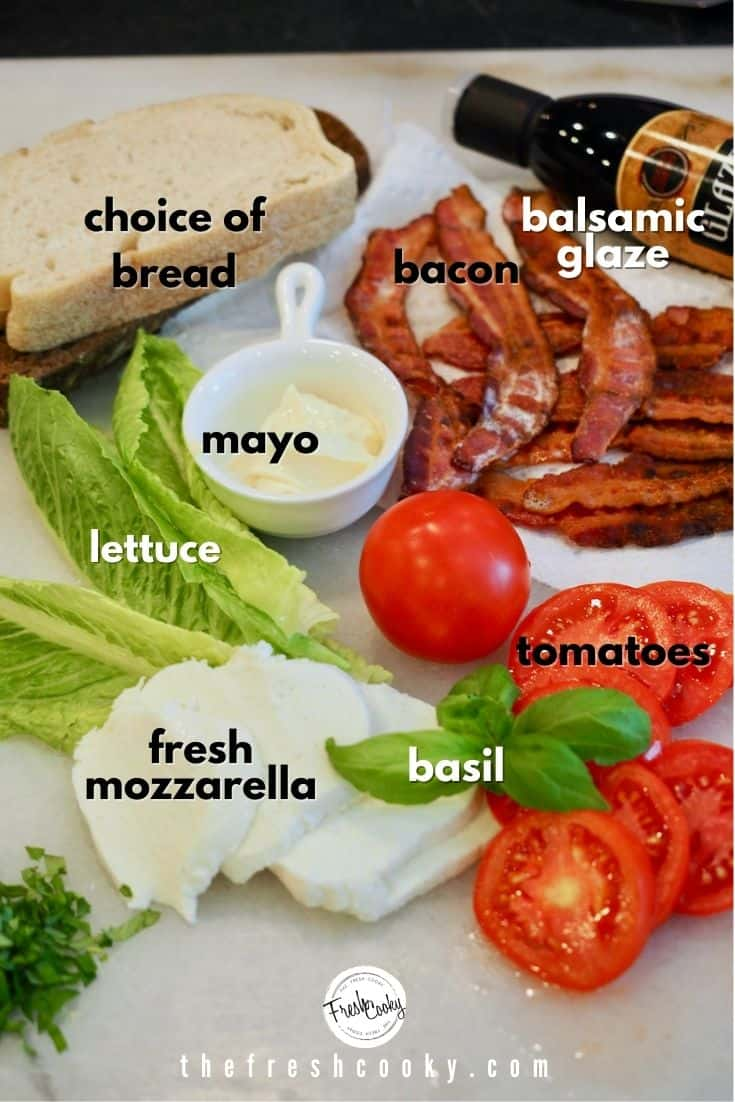 Ingredients for Caprese BLT left to right bread, balsamic vinegar glaze, bacon, tomatoes, basil, fresh mozzarella, mayo and lettuce.