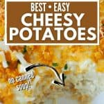 Pinterest Pin for Best Easy Cheesy Potatoes with picture of cheesy potato casserole with spoonful removed.