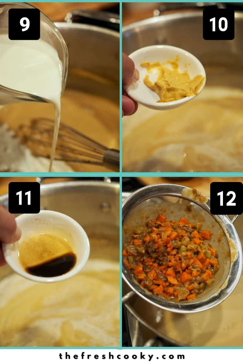 Process shots 9-12. Left to right. Pouring in half and half. 10. Adding dijon mustard, 11. Adding Worcestershire sauce. 12. Returning veggies to soup.