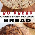 Long pin for Cranberry Walnut Bread with top image of loaf of bread sliced in half with one on top of the other, bottom image of whole crusty rustic loaf of no knead bread.