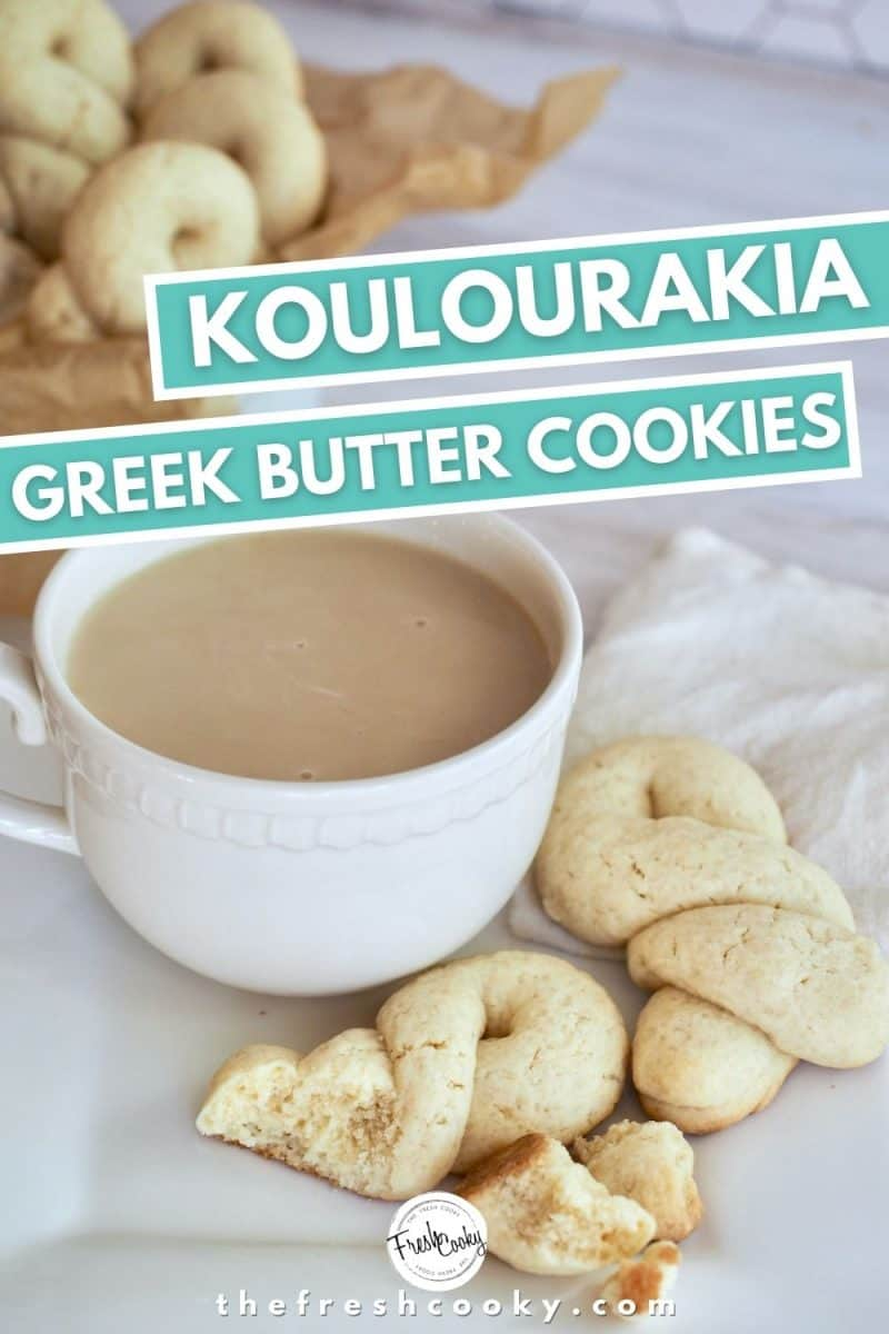 Pinterest image for Koulourakia Greek Butter Cookies with cup of tea and butter cookies sitting on square white plate