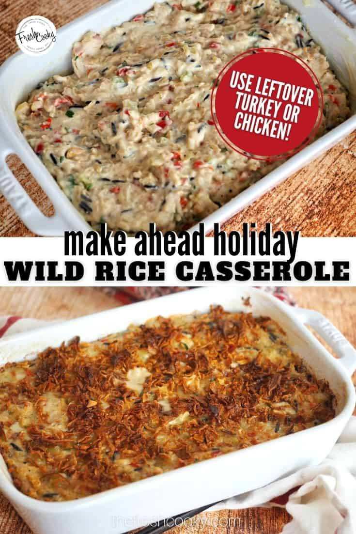 Need a slam dunk, easy make ahead side dish this holiday season, or add chicken and turkey and call it dinner! Plus it's perfect for using leftover chicken or turkey! #thefreshcooky #wildricecasserole #chickenandwildrice via @thefreshcooky