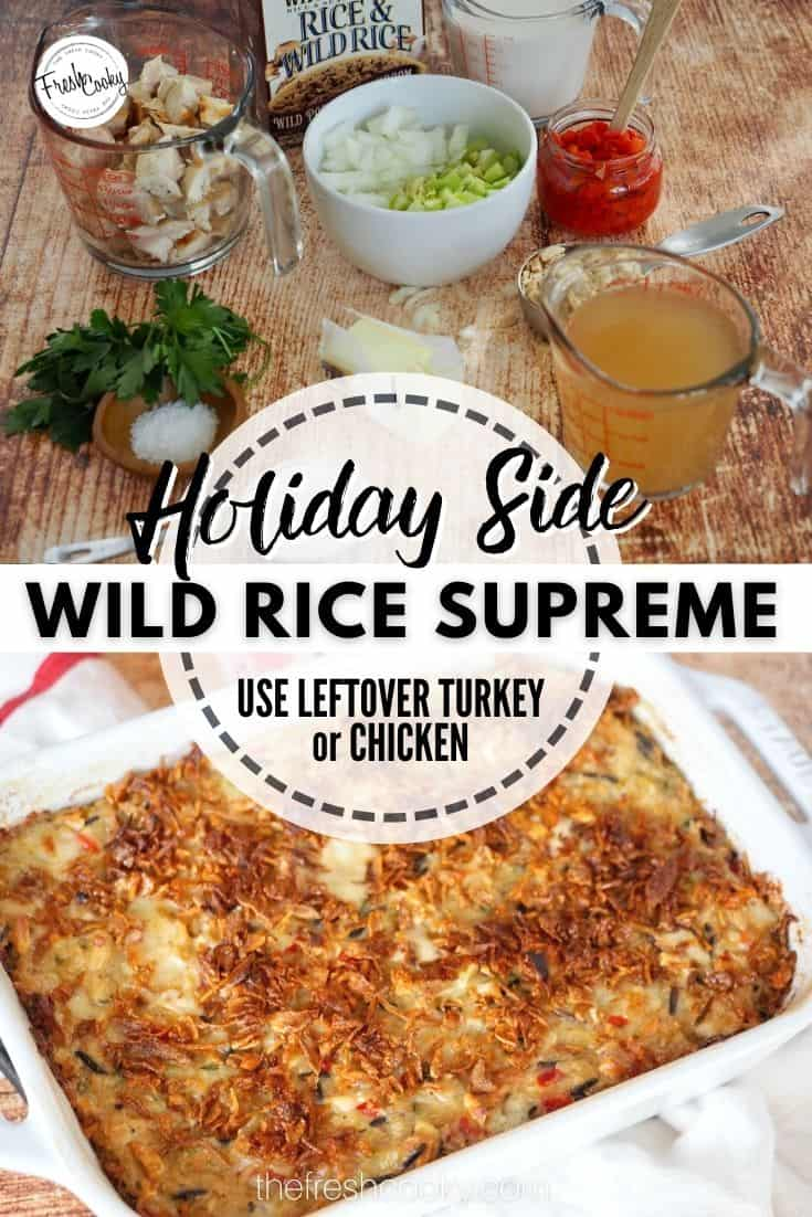 Pinterest long pin with two images for Wild Rice Supreme. Top image of ingredients used in dish and bottom finished and baked chicken and wild rice casserole