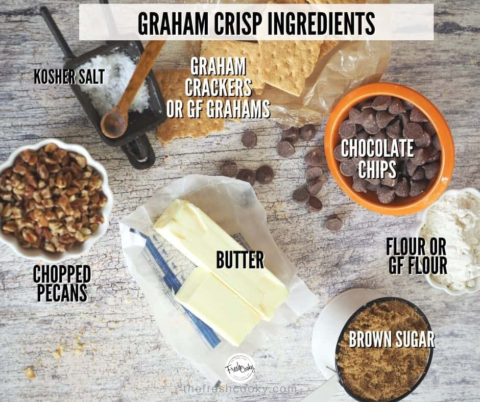 Ingredient shot for Graham Crisp topping salt, butter, graham crackers, chocolate chips, flour, brown sugar, butter and pecans.