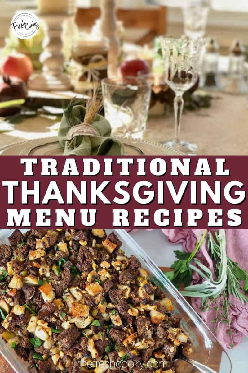 Long Pinterest Pin, for Traditional Thanksgiving Menu Recipe, great recipes for a Family Thanksgiving Dinner . top image of a elegant but simple Thanksgiving table, bottom image Pumpernickel stuffing