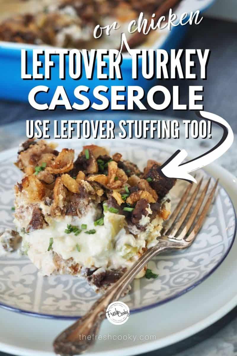 Pinterest Pin, image of leftover turkey casserole on a plated with a fork, blue casserole dish in the background.