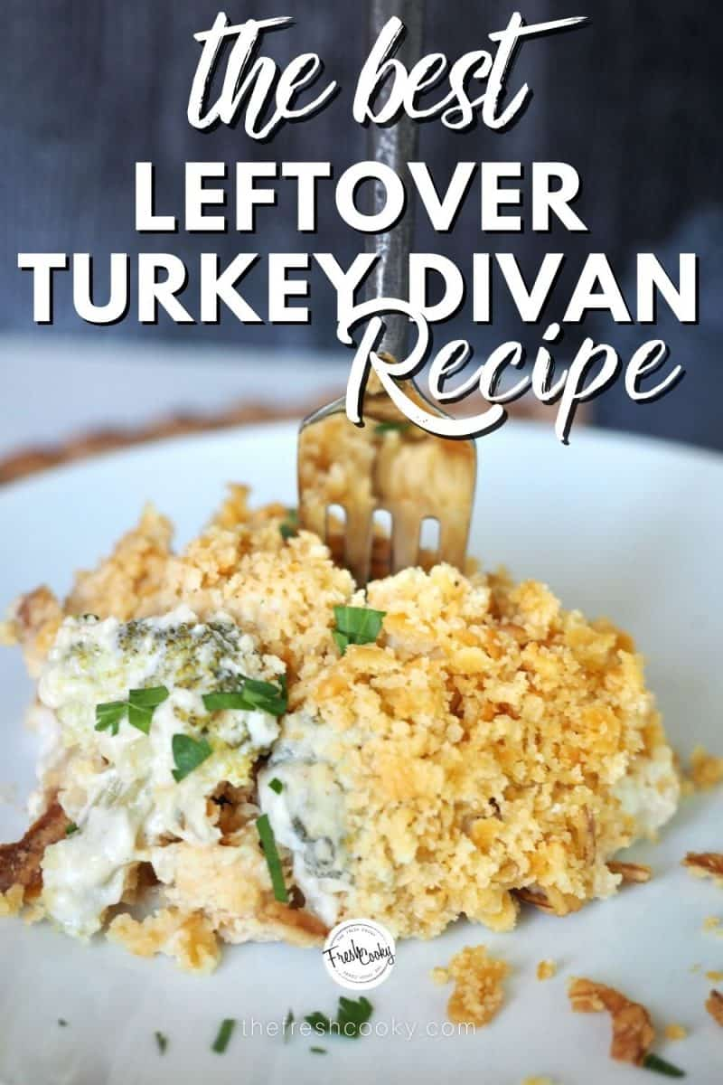 Pinterest Pin for the best leftover turkey divan recipe with plate of turkey divan, fork sticking out of top