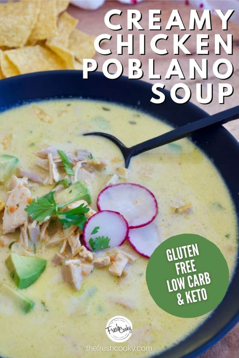 Pinterest Pin for Creamy Chicken Poblano Soup with call out that it's Gluten Free, Low carb and Keto. Image of bowl of creamy chicken soup in black bowl with black spoon, tortilla chips in background.