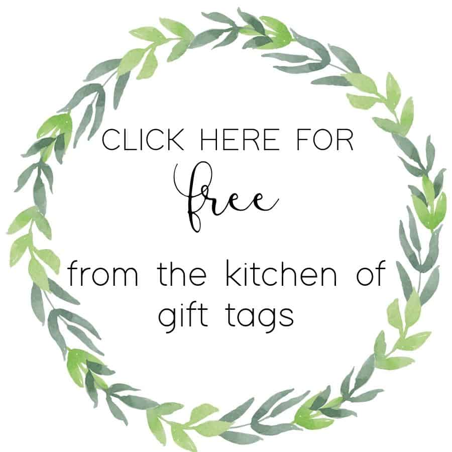 Click here Button for Free Printable from the Kitchen of Gift Tags