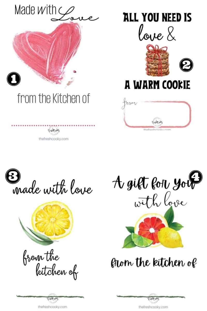 Image of 4 from the kitchen of gift tags free prtinables. L-R made with love from the kitchen of with a pink water color heart. 2. All you need is love and warm cookies with image of cookies stacked. 3. Made with love from the kitchen of with slice of lemon and eucalyptus leaf. 4. made with love from the kitchen of with citrus grouping with green leaves behind.