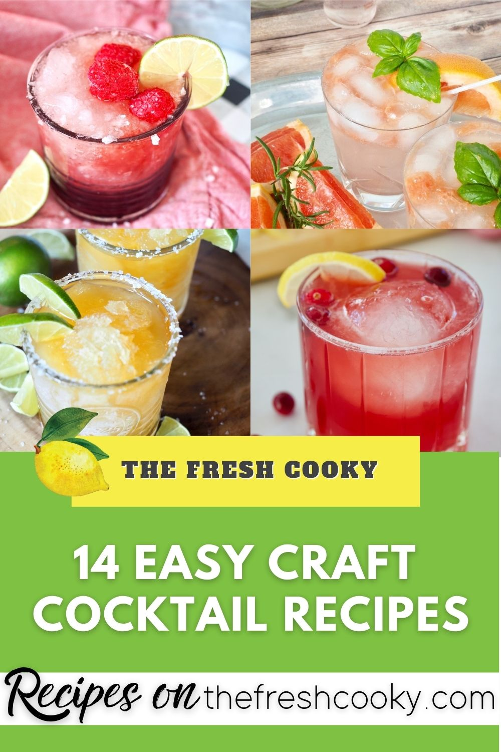 Pinterest multi-image pin for 14 easy Craft Cocktail Recipes with four different cocktail images. Hibiscus margarita, Vodka Smash, Cranberry Bourbon, Margarita
