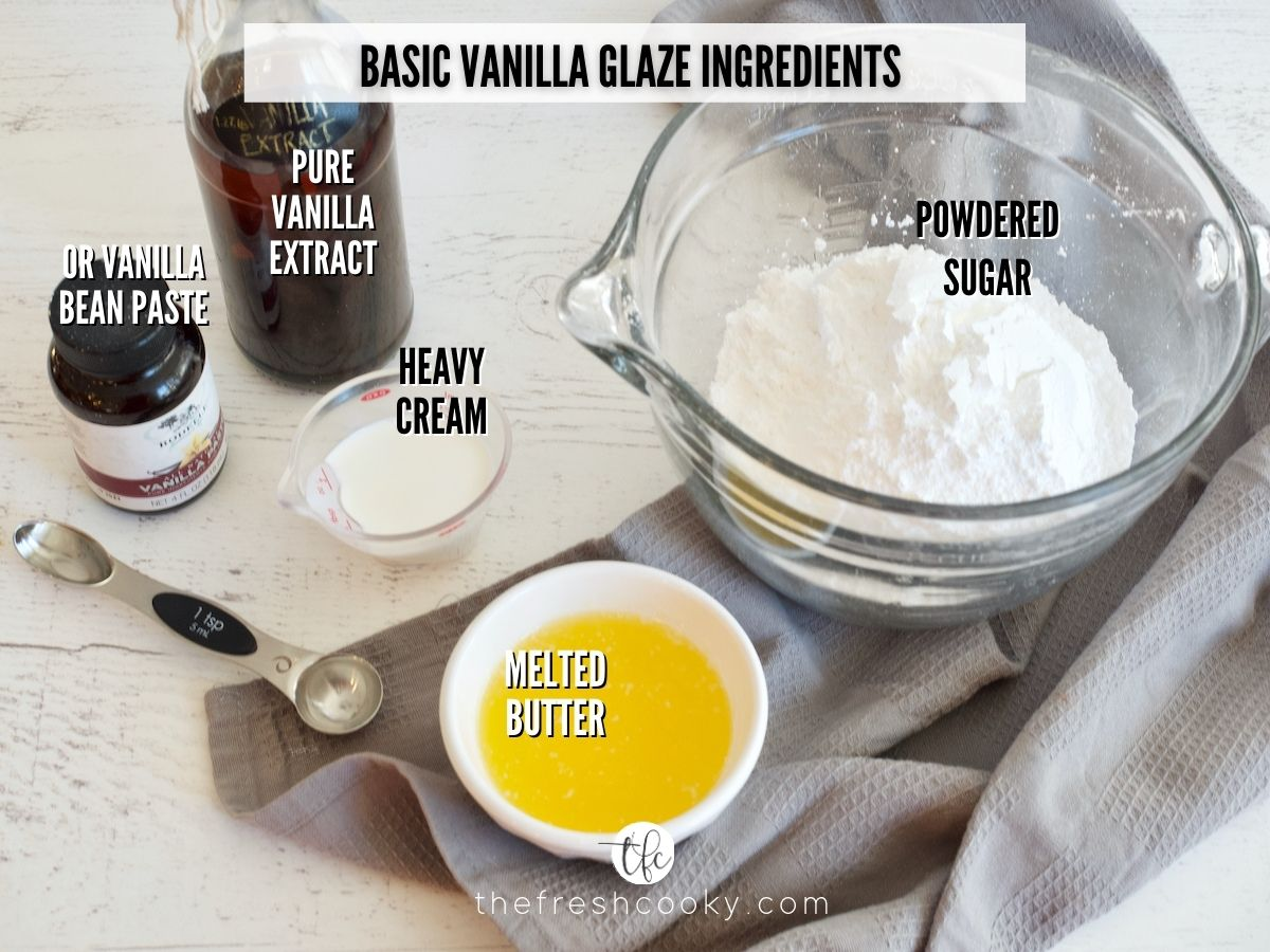 basic vanilla buttercream glaze ingredients. L-R vanilla extract or paste, powdered sugar, melted butter and heavy cream