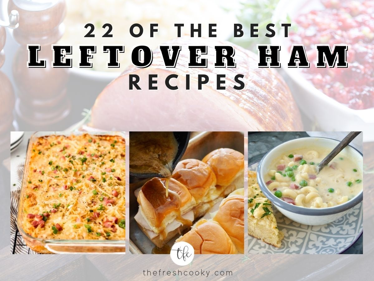 22 of the Best leftover ham recipes with three images 1) ham and hash brown casserole 2) hammy sammies 3) ham, mac & cheese soup.