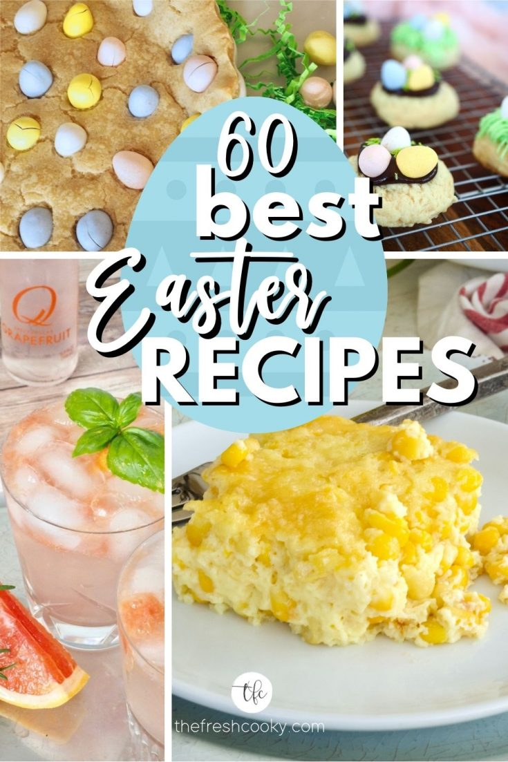 Pin for 60 of the best Easter Recipes multi images, cadbury chocolate cookie cake, cadbury cookies, grapefruit cocktail and corn pudding.