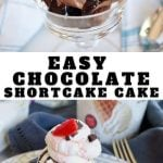Long pin for chocolate shortcake cake with top image of wedge of chocolate shortcake in glass dish with scoop of chocolate ice cream, bottom image of chocolate shortcake on plate with scoop of vanilla ice cream, strawberries and whipped cream.