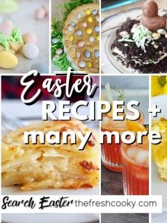 Multi Image Pin with pictures of various Easter Recipes, including orange scones, potatoes gratin, corn pudding, Cadbury Cookies, the best Easter Recipes.