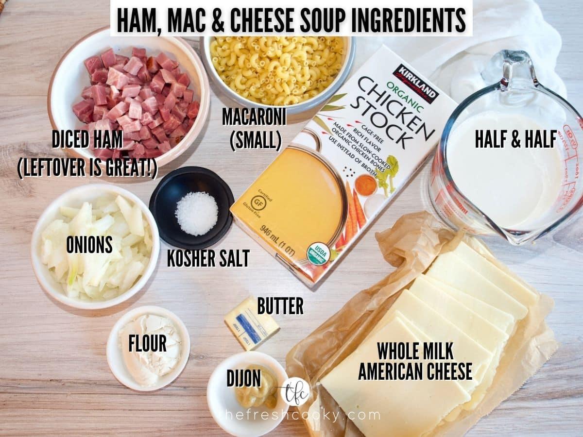Ingredient shot for Ham, Mac & Cheese soup L-R diced ham, macaroni, half and half, chicken stock, American cheese, dijon, butter, flour, salt, onion.