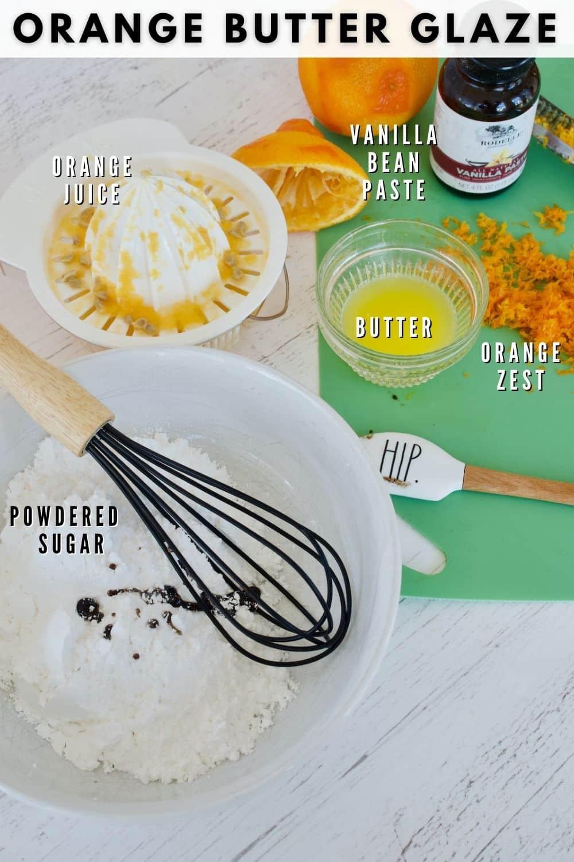 Orange Vanilla Butter Glaze ingredients, left to right powdered sugar, orange juice, melted butter, vanilla bean paste, orange zest.