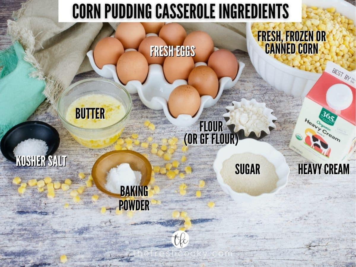 Corn Pudding ingredients L-R melted butter, eggs, frozen corn, heavy cream, sugar, flour, baking powder, salt.
