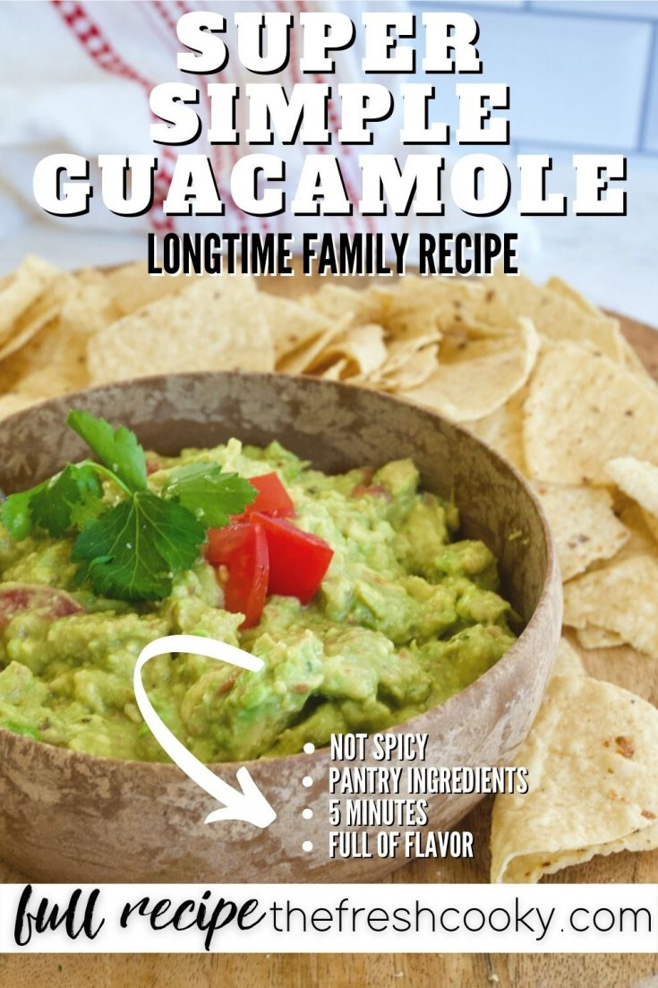 Pin for Super Simple Guacamole with image of guac in a bowl with chips surrounding it.