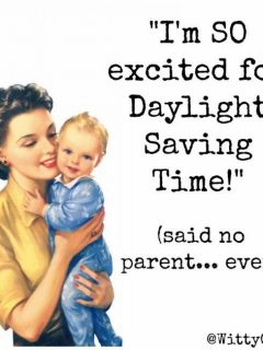 daylight savings time funny, I am so excited for Daylight Savings time!