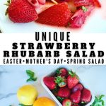 Pinterest long pin with two images, top image of plate of strawberry rhubarb salad with slivered almonds. Bottom image of ingredients for salad.