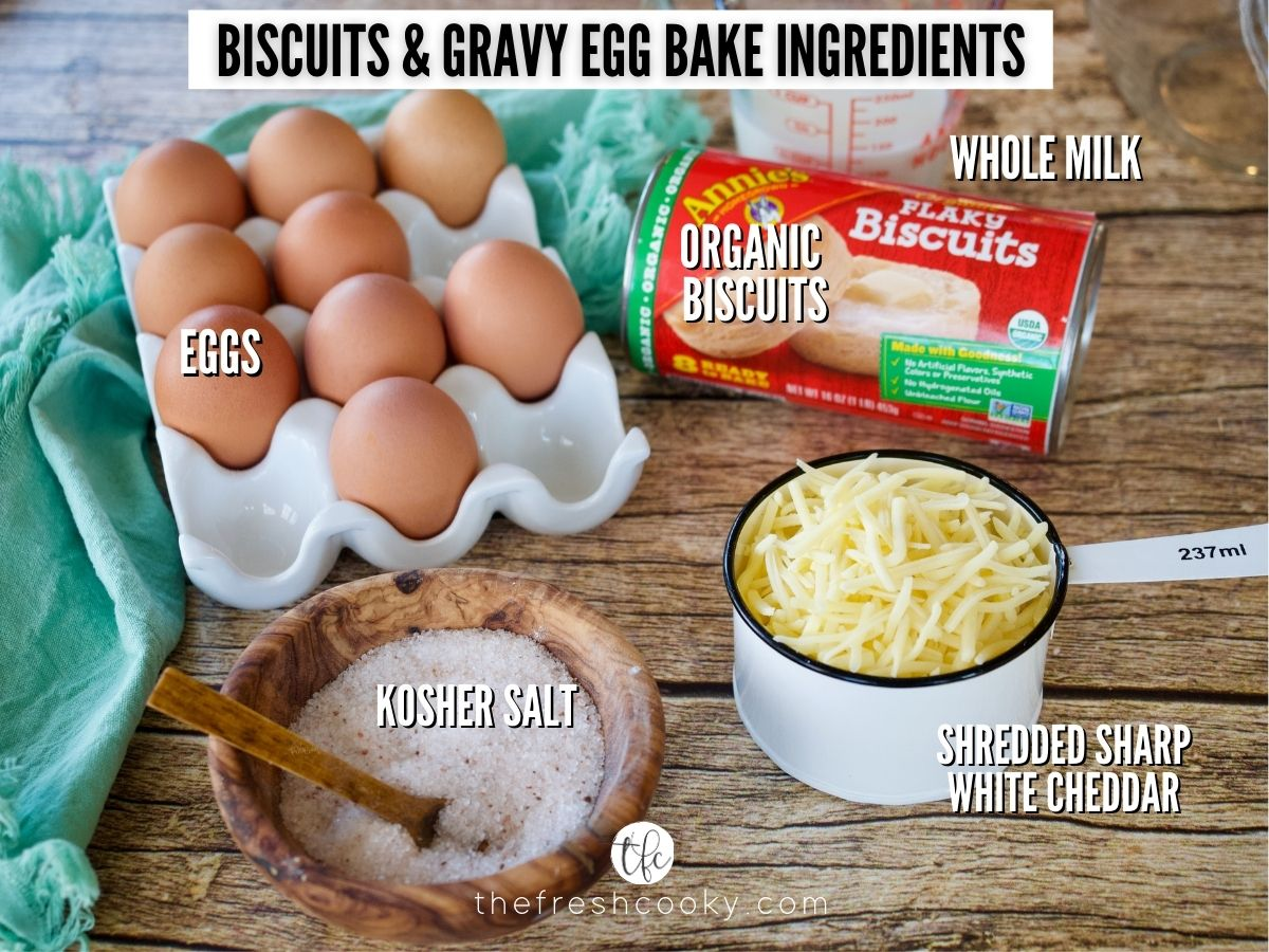Biscuits and Gravy Egg bake ingredients L-R Eggs, canned biscuits, shredded cheese, kosher salt, milk.