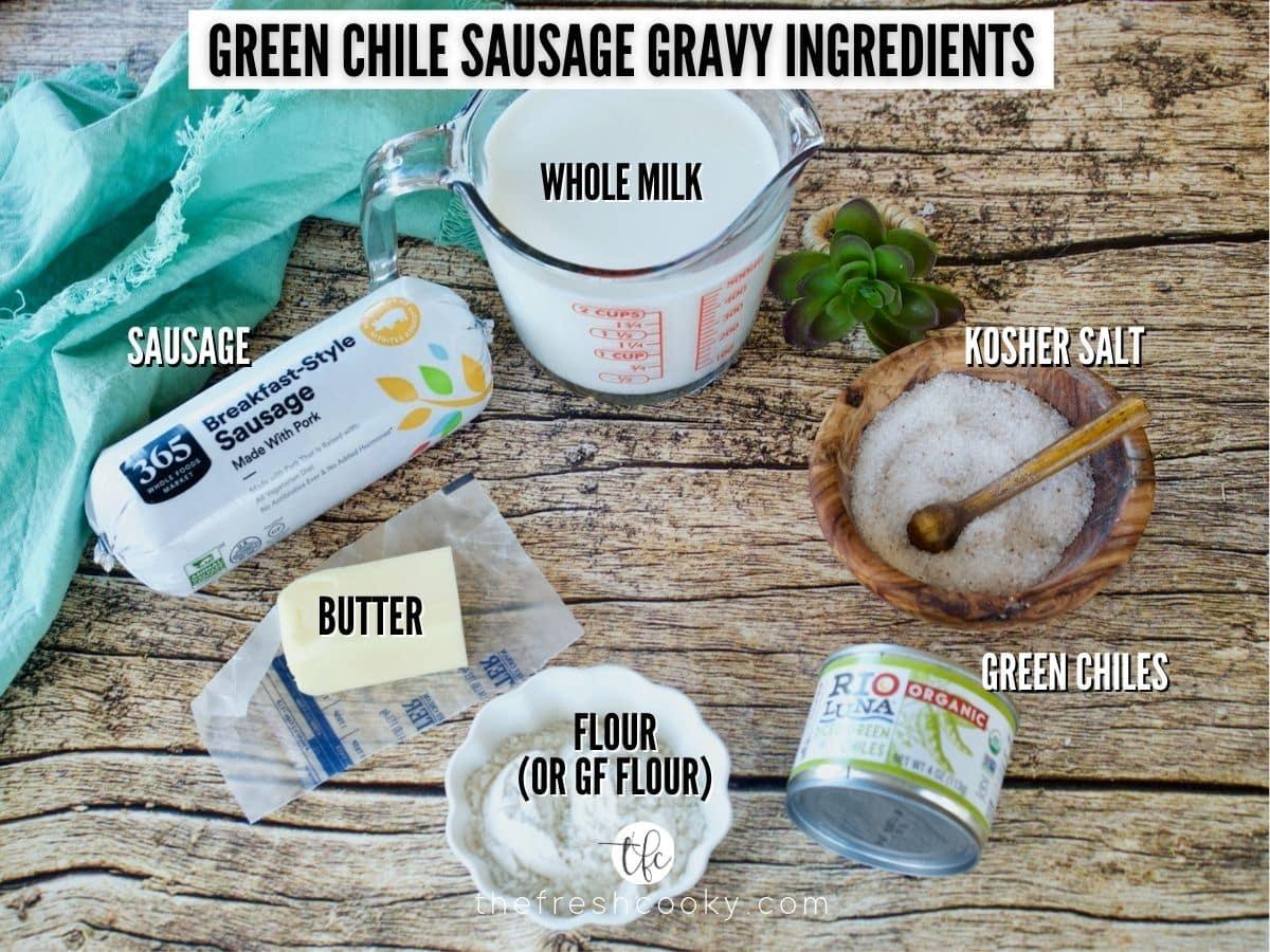 Ingredients for Green Chile sausage gravy L-R pork sausage, whoel milk, salt, green chiles, flour, butter.