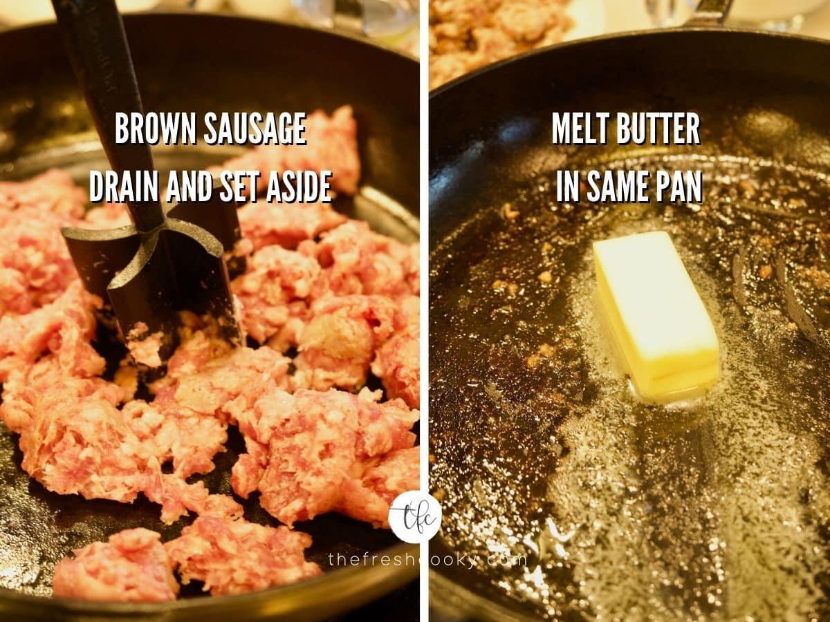 Sausage Gravy process shots 1) browning sausage 2) melting butter.