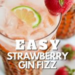 Easy Strawberry Gin Fizz with tall glass filled with a pink strawberry cocktail with strawberry garnish and lime wedge.
