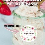 Pin for DIY Sugar Scrub with pot of strawberry scrub and label on front.