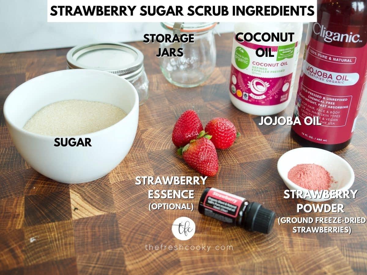Strawberry Sugar Scrub ingredients L-R sugar, coconut oil, jojoba oil, strawberry powder, strawberry essential oil.