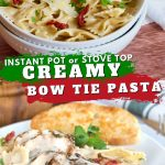 Long pin for Pinterest of creamy bow tie pastawith images of pasta in bowl with salad behind and bottom image of pasta with chicken and a slice of garlic toast.