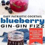 Pin with two images for Blueberry Gin Gin Fizz with top image of layered red, white and blue cocktail and bottom image of blueberry simple syrup.