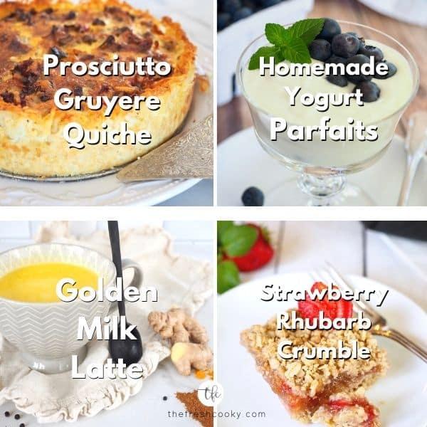Mother's day brunch menu ideas L-R Prosciutto and Gruyere Quiche, Homemade Yogurt and parfait, golden milk tea, Strawberry Rhubarb Crumble.