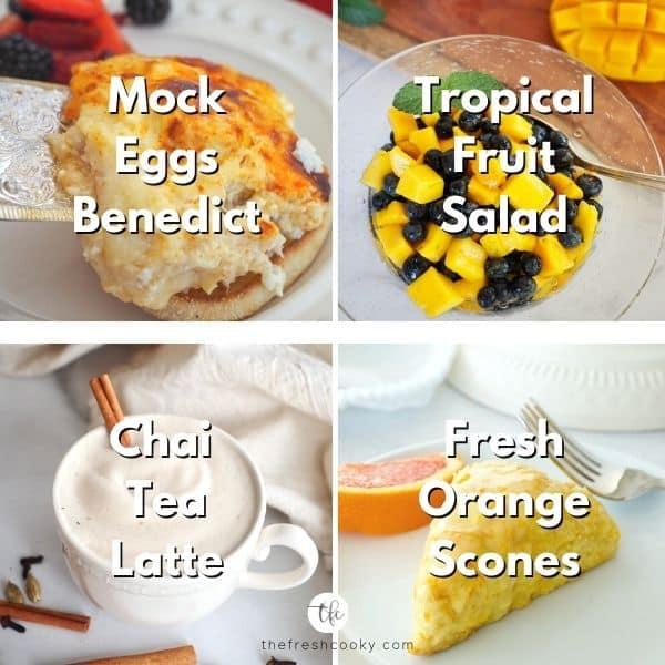 4 images for mother's day brunch, l-R mock eggs benedict, tropical fruit salad, chai tea latte, orange scones.