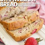 Easy Strawberry bread pin with image of sliced loaf of strawberry bread with strawberries in forefront.