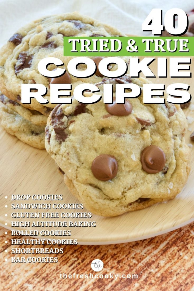 Pin for tried and true 40 cookie recipes with plate of chewy, chocolate chip cookies!