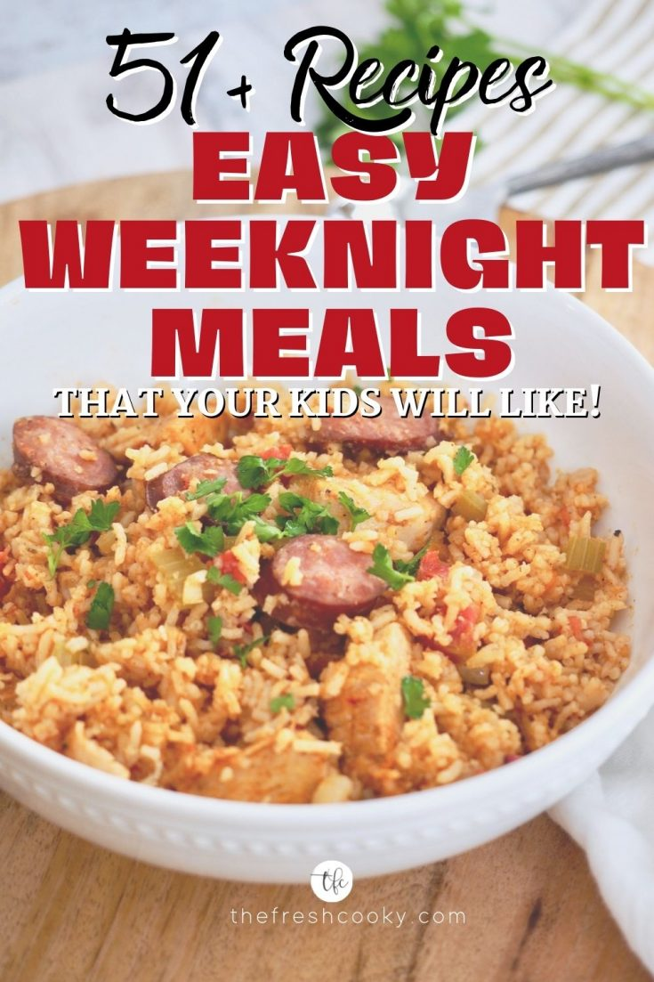 Category Pin for Easy Weeknight Meals more than 51 recipes that your kids will like, with image of bowl of Instant Pot Jambalaya with chicken and sausage.