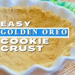 Easy Golden Oreo Cookie Pie Crust with image of side view of pressed Golden Oreo Pie crust into pretty ceramic white pie dish.