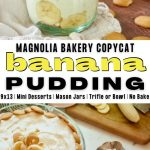 Banana Pudding Long pin, top image of individual jar of banana pudding, bottom image of large bowl layered with Magnolia Banana Pudding.