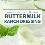 Long pin for homemade buttermilk ranch dressing with image of glass jar filled with ranch dressing and a glass ladle in a puddle of dressing in front of the jar.