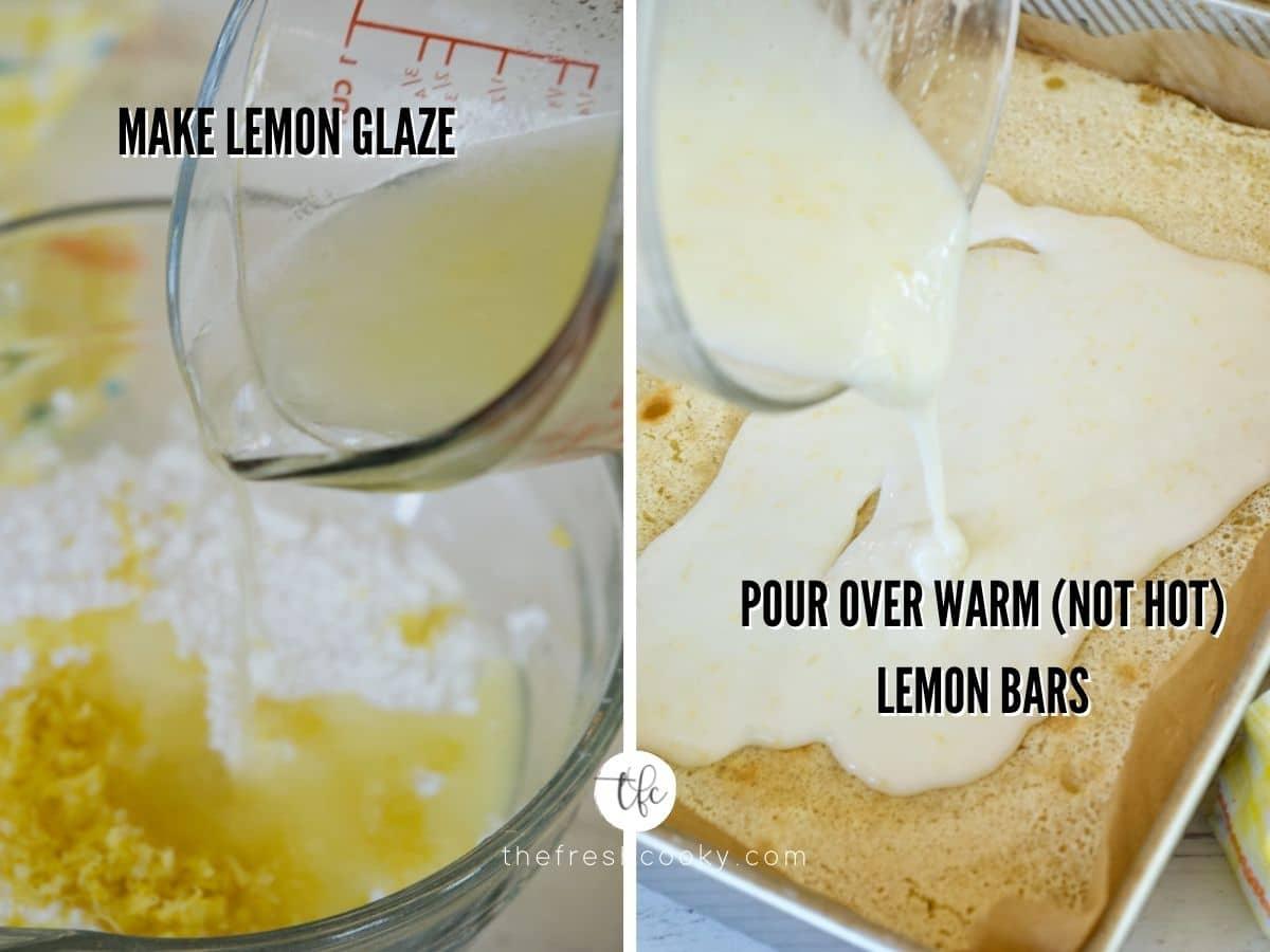 Process shots for how to make powdered sugar lemon glaze first image adding lemon juice to powdered sugar and zest, second image pouring smooth lemon glaze on top of warm lemon squares.