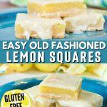 Easy old fashioned lemon squares long pin, top image has side view of 3 stacked lemon squares on a turquoise plate. Bottom image of top down shot of glazed lemon bars on plate.