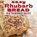 Easy Rhubarb Bread with Cinnamon Streusel Topping pin image with loaf of cinnamon streusel bread with rhubarb.