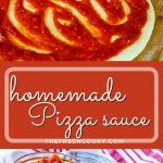 Easy Homemade Best Pizza Sauce pin, top image of pizza sauce spread onto pizza dough, bottom image of pizza sauce in a jar.